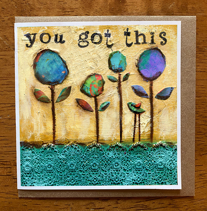 You Got This... 5 x 5 greeting card