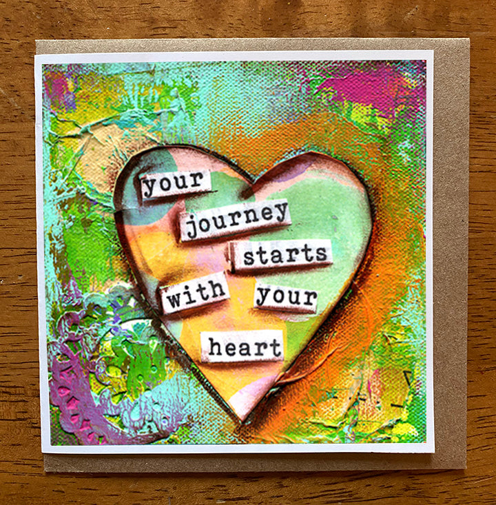 Your Journey Starts With Your Heart... 5 x 5 greeting card