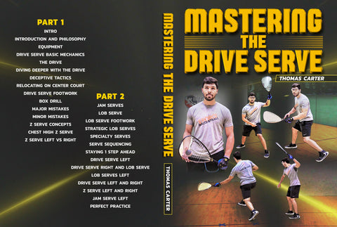 Mastering The Drive Serve:  Racquetball by Thomas Carter