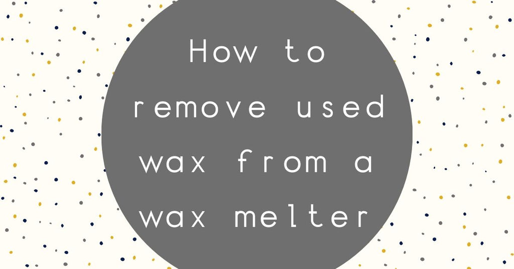 remove used wax from wax warmer