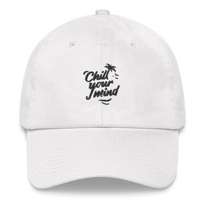 ChillYourMind - Unisex Dad Hat