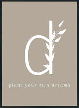 Lataa kuva Galleria-katseluun, D - plant your own dreams-juliste