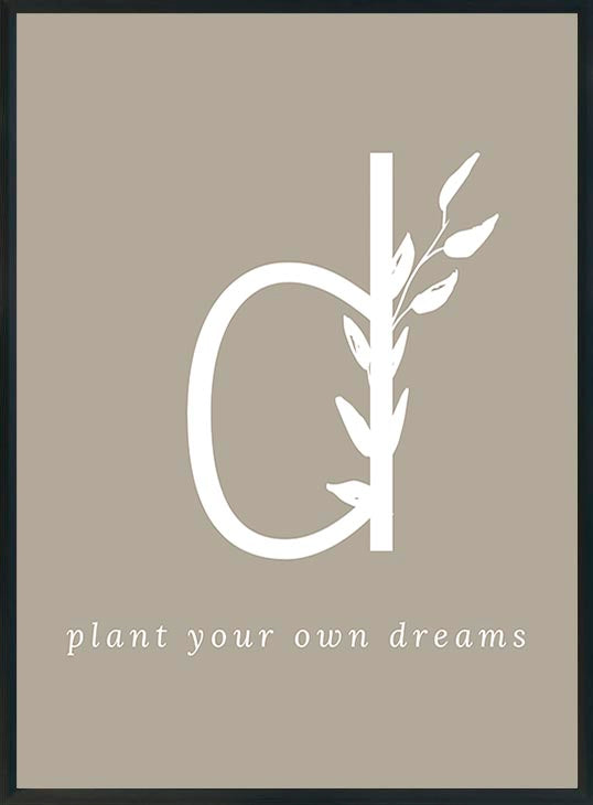 D - plant your own dreams-juliste