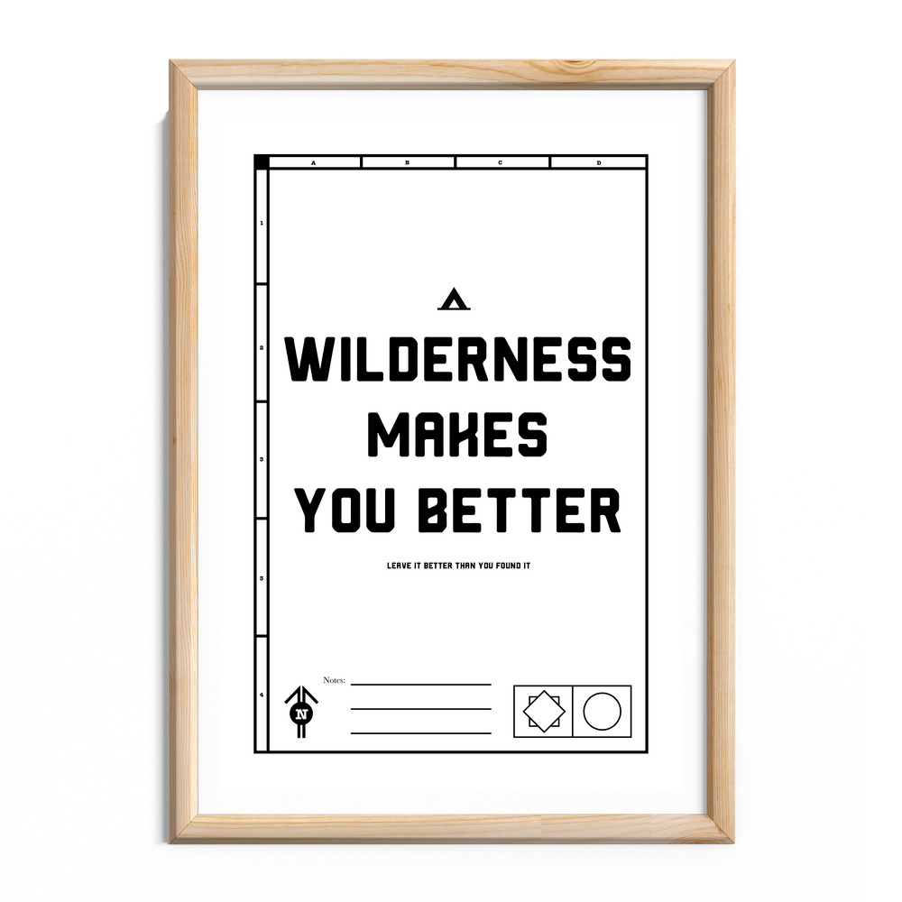 Wilderness Makes You Better Print