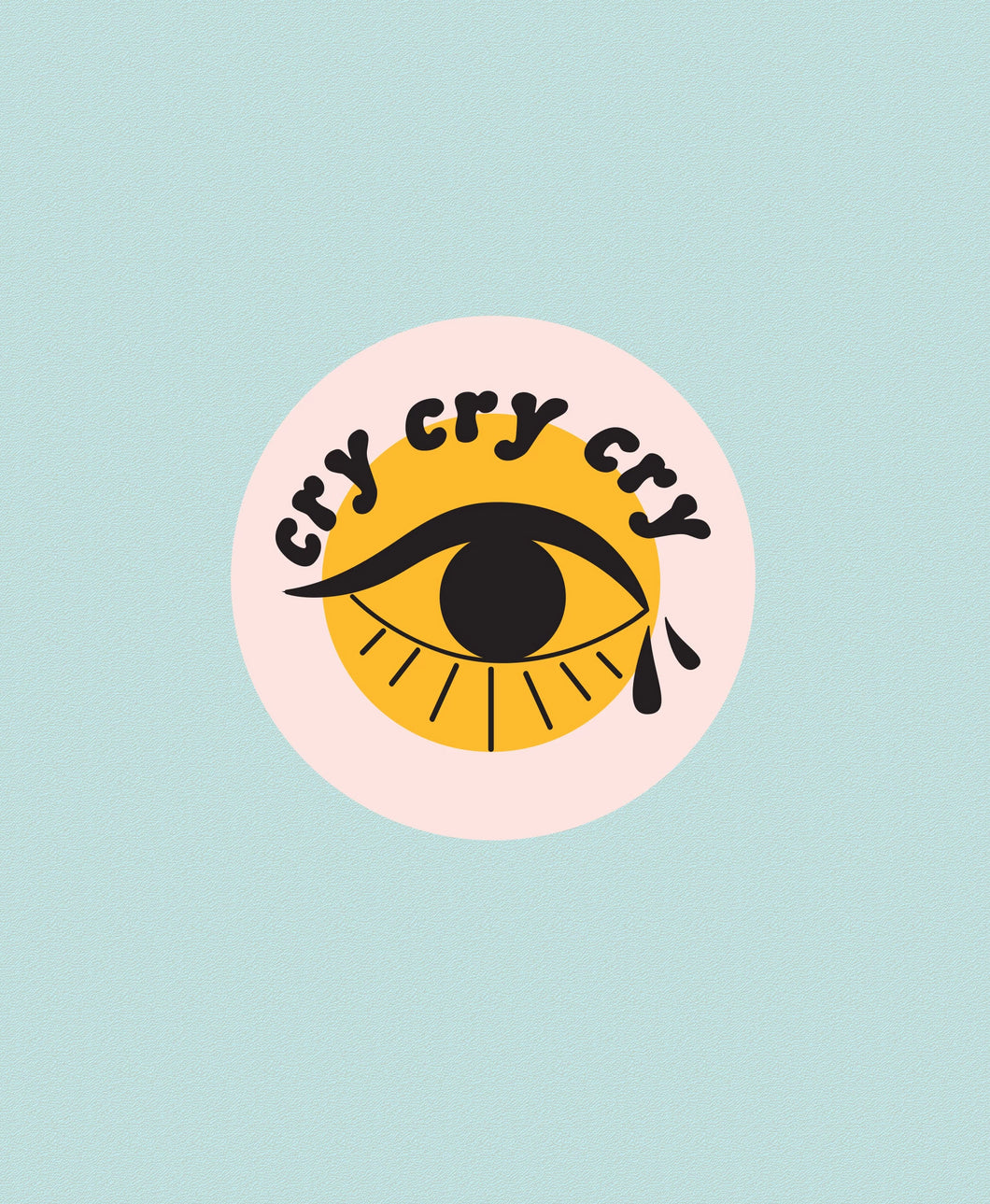 Cry Cry Cry Sticker