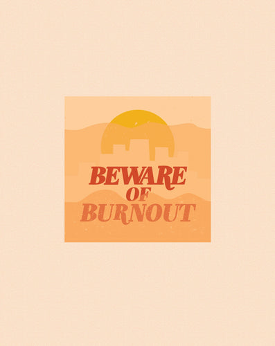 Beware of Burnout Sticker
