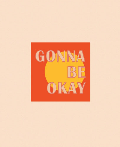 Gonna Be Okay Sticker