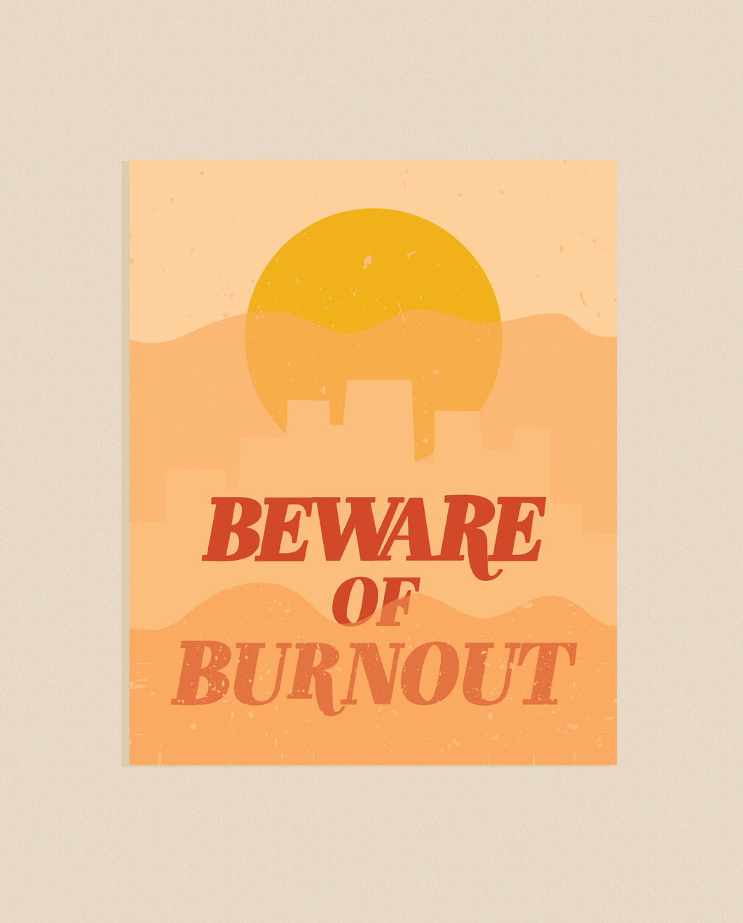 Beware of Burnout Art Print