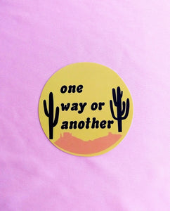 One Way or Another Sticker
