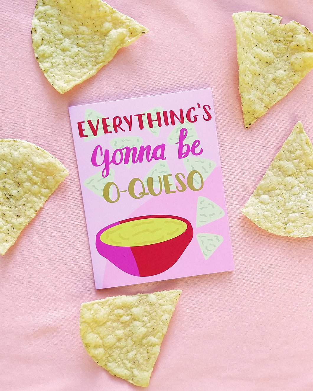 Everything is Going to be O'Queso Card