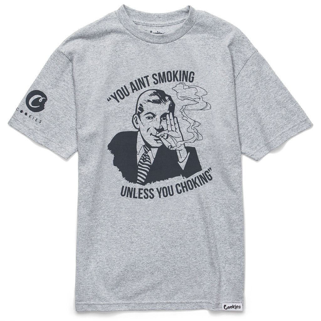 You Aint Smokin Tee (Heather Grey)
