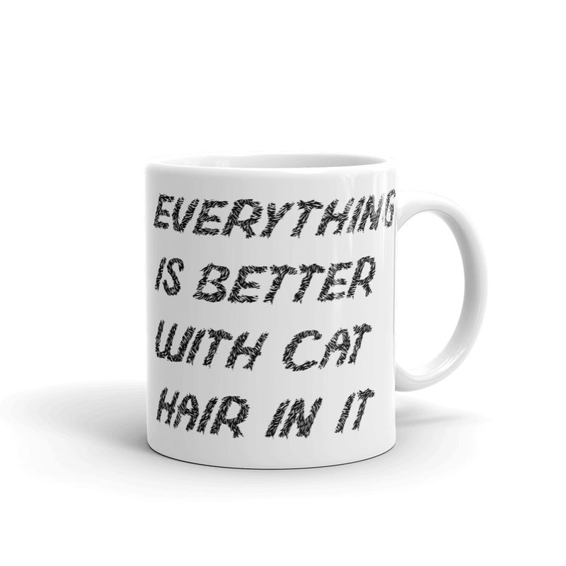Everything Is Better With Cat Hair In It Mug