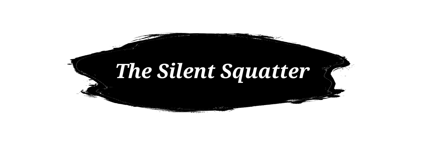 $1 pledge level - 'The Silent Squatter': Support the campaign because you believe in it.