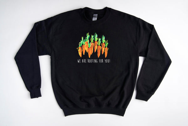 We Are Rooting For You! - Gildan - Comfy Unisex Sweatshirts