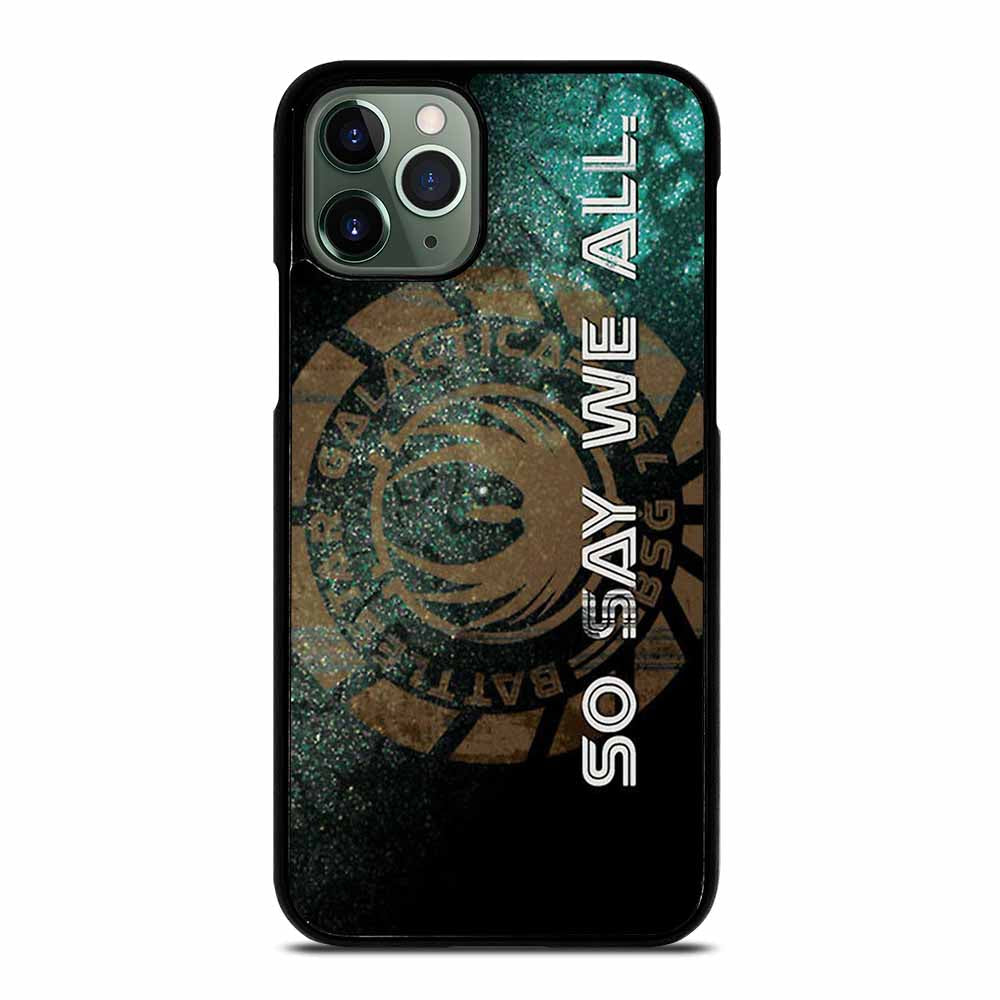 BATTLESTAR GALACTICA SO SAY WE ALL iPhone 11 Pro Max Case