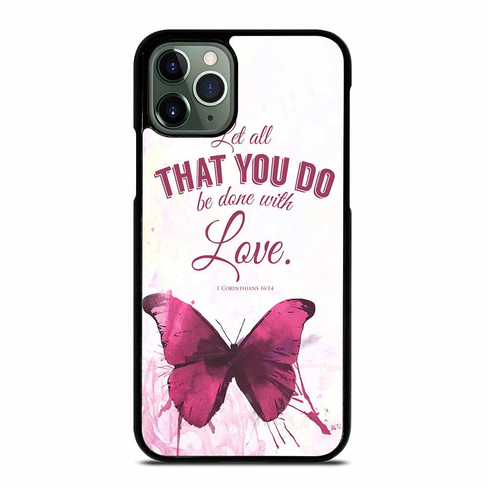 BUTTERFLY LOVE BIBLE VERSE iPhone 11 Pro Max Case
