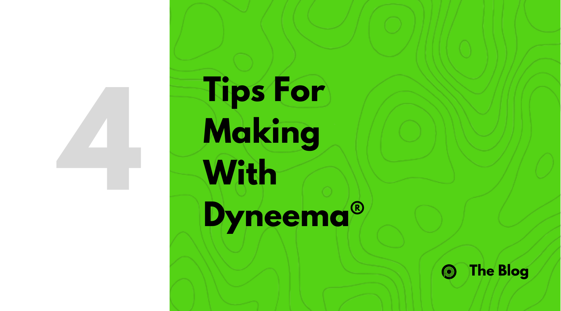 Tips for Making with Dyneema