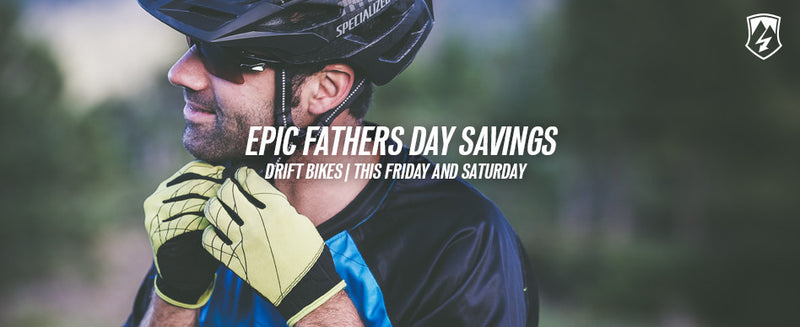EPIC FATHERS DAY SAVINGS - ends 4.9.16