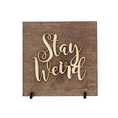 Stay Weird - Minimalist - Be Unique - Unique Gift