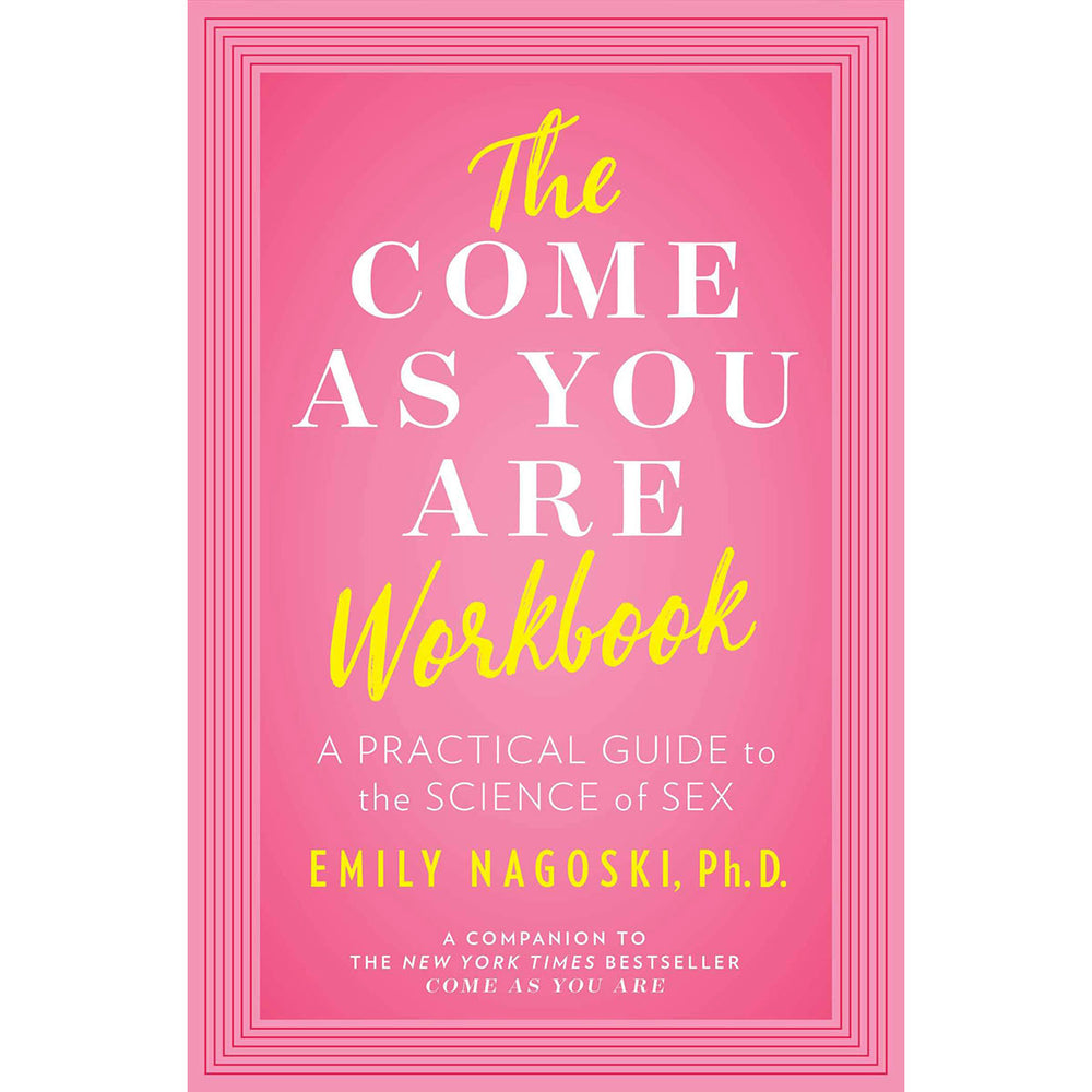 Come As You Are Workbook by Emily Nagoski PhD