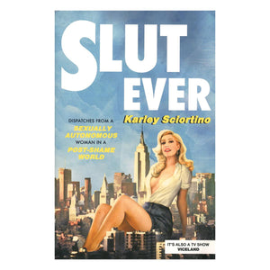 Load image into Gallery viewer, Slutever by Karley Sciortino