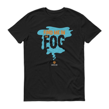 Load image into Gallery viewer, HaunTees.com - Find Me In The Fog T-Shirt