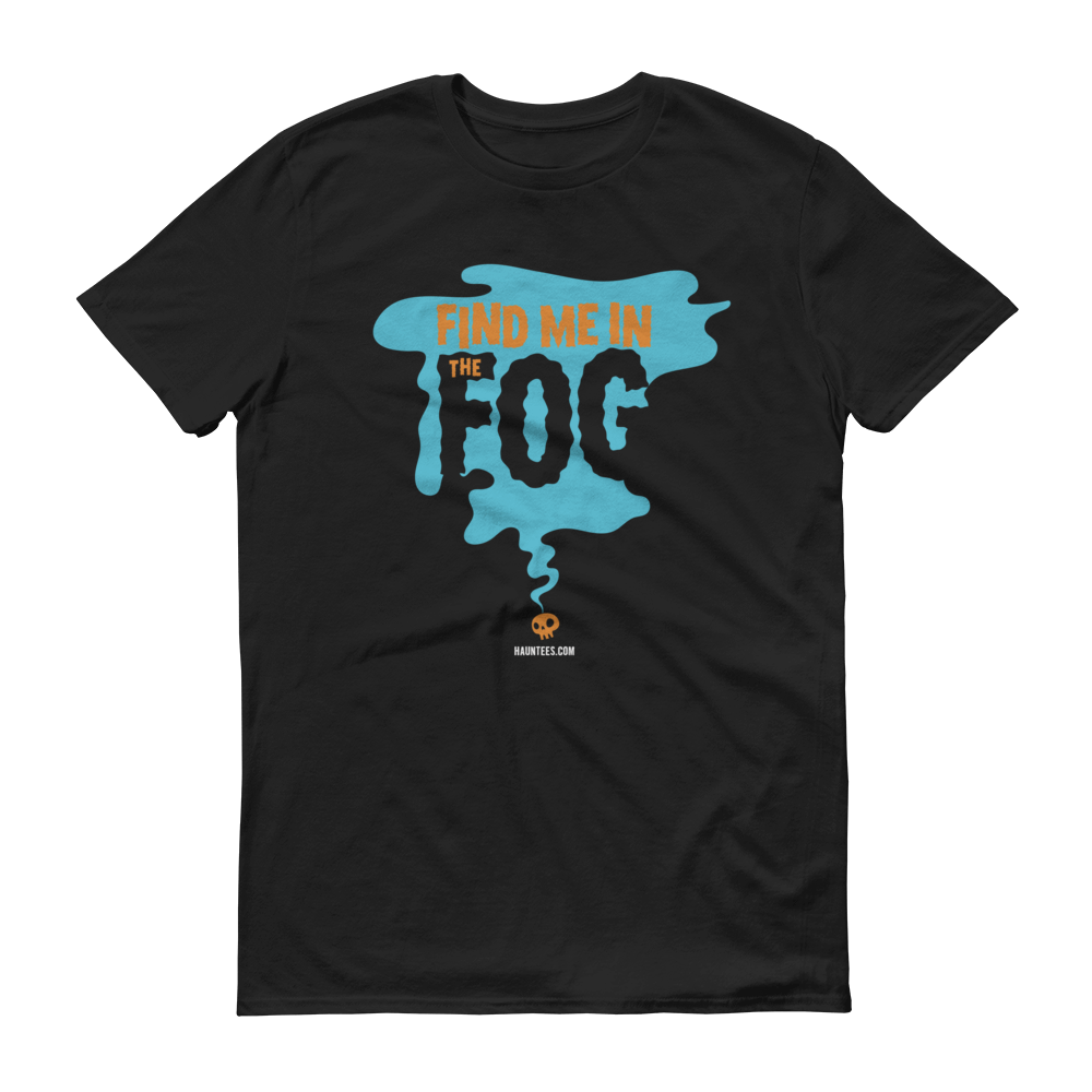 HaunTees.com - Find Me In The Fog T-Shirt