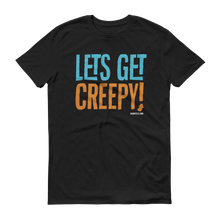 Load image into Gallery viewer, HaunTees.com - Lets Get Creepy T-Shirt