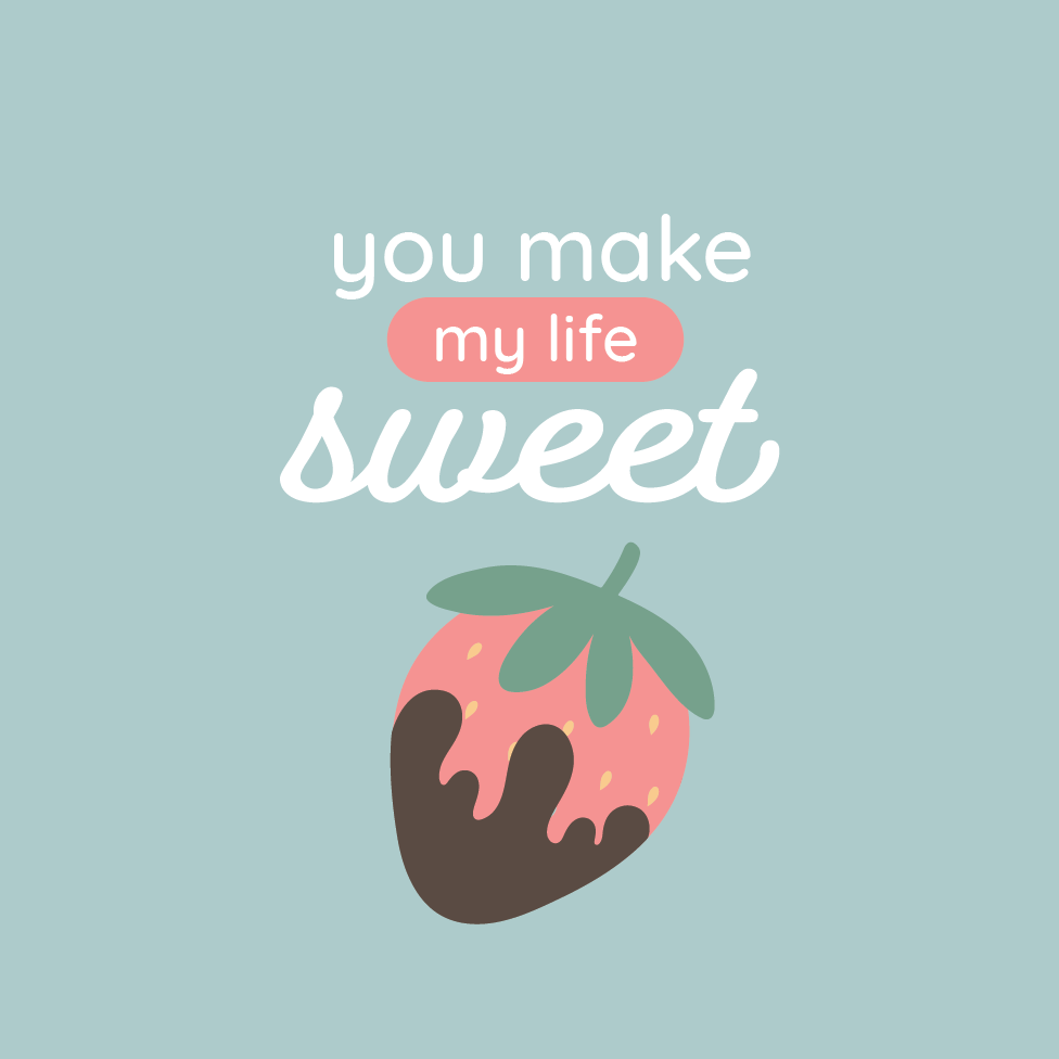 You Make My Life Sweet