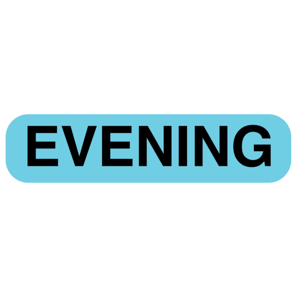 """EVENING"" Medication Label"
