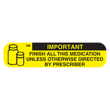 """IMPORTANT: FINISH ALL MED"" Label"