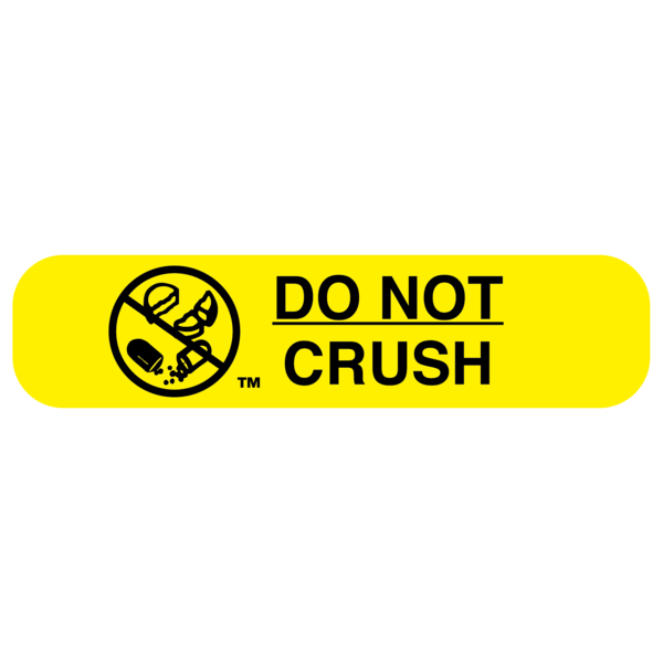 """DO NOT CRUSH"" Medication Label"
