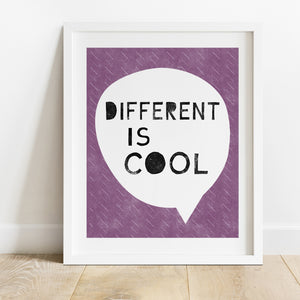 Different Is Cool- Instant Download Inspirational Wall Art Print