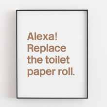 Load image into Gallery viewer, Alexa Replace The Toilet Paper- Printable Art
