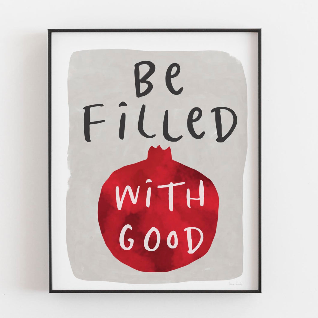Be Filled With Good- Digital Printable Wall Art