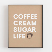 Load image into Gallery viewer, Coffee Cream Sugar Life- Digital Printable Wall Art