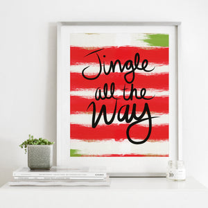 Jingle All The Way- Instant download christmas wall art