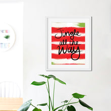 Load image into Gallery viewer, Jingle All The Way- Instant download christmas wall art
