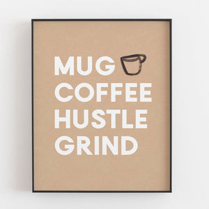 Mug Coffee Hustle Grind- Digital Printable Wall Art