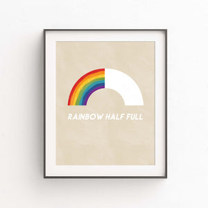 Rainbow Half Full- Printable Art