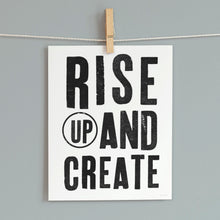 Load image into Gallery viewer, Rise Up And Create- Printable Inspirational Art
