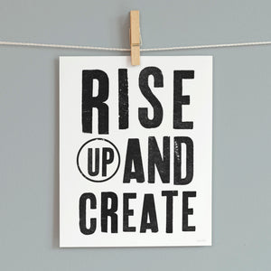 Rise Up And Create- Printable Inspirational Art