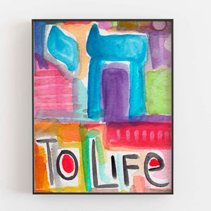 To Life- Printable Art