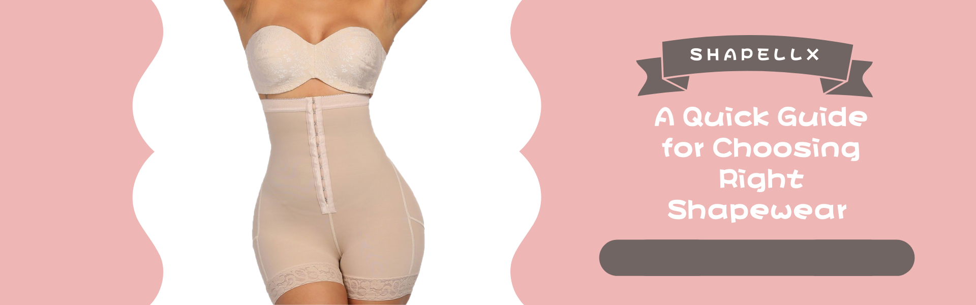 A Quick Guide for Choosing Right Shapewear