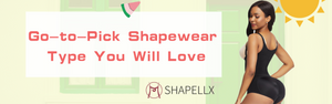 Go-to-Pick Shapewear Type You Will Love