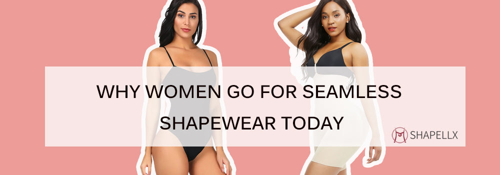 Why Women Go for Seamless Shapewear Today?