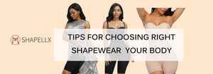 Tips for Choosing The Right Shapewear for Your Body