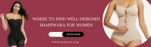 Where to Find Well-Designed Shapewear for Women?