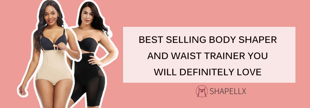 Best Selling Body Shaper and Waist Trainer You May Need
