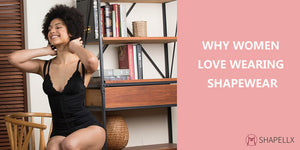 Why Women Love Wearing Shapewear